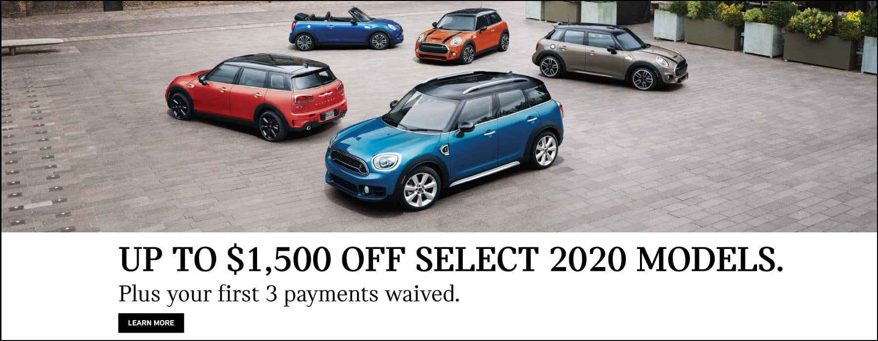 Up to $1,500 off select 2020 models. plus your first 3 payments waived. learn more button.
