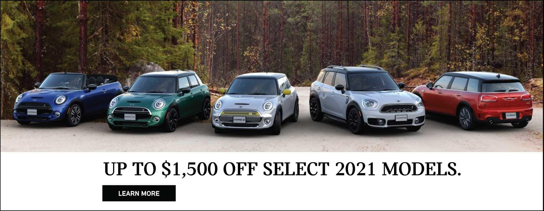 Up to $1,500 off select 2021 models. Click to learn more. See dealer for full details. Family of MINIs parked in front of a forest.