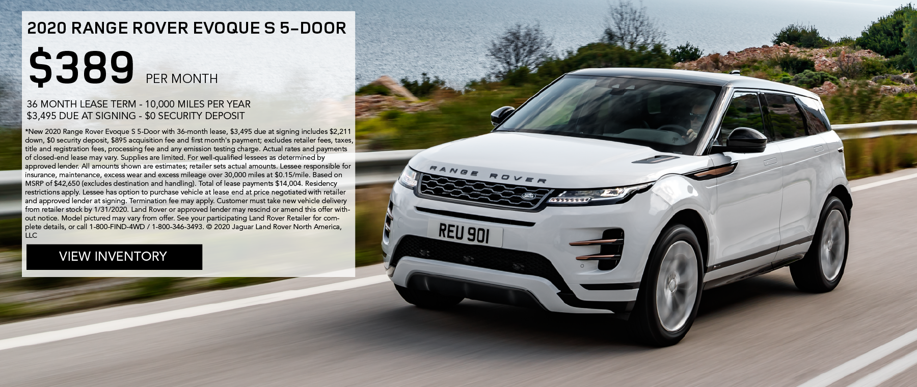 2020 RANGE ROVER EVOQUE S 5-DOOR_$389 PER MONTH_$3,495 DUE AT SIGNING_$0 SECURITY DEPOSIT_36 MONTH LEASE TERM_10,000 MILES PER YEAR_EXPIRES JANUARY 31, 2020_VIEW INVENTORY_GRAY RANGE ROVER EVOQUE S DRIVING DOWN ROAD NEAR GUARDRAIL AND LAKE