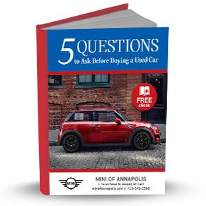 5 Questions To Ask Before Buying A Used Car Mini Of Annapolis Md