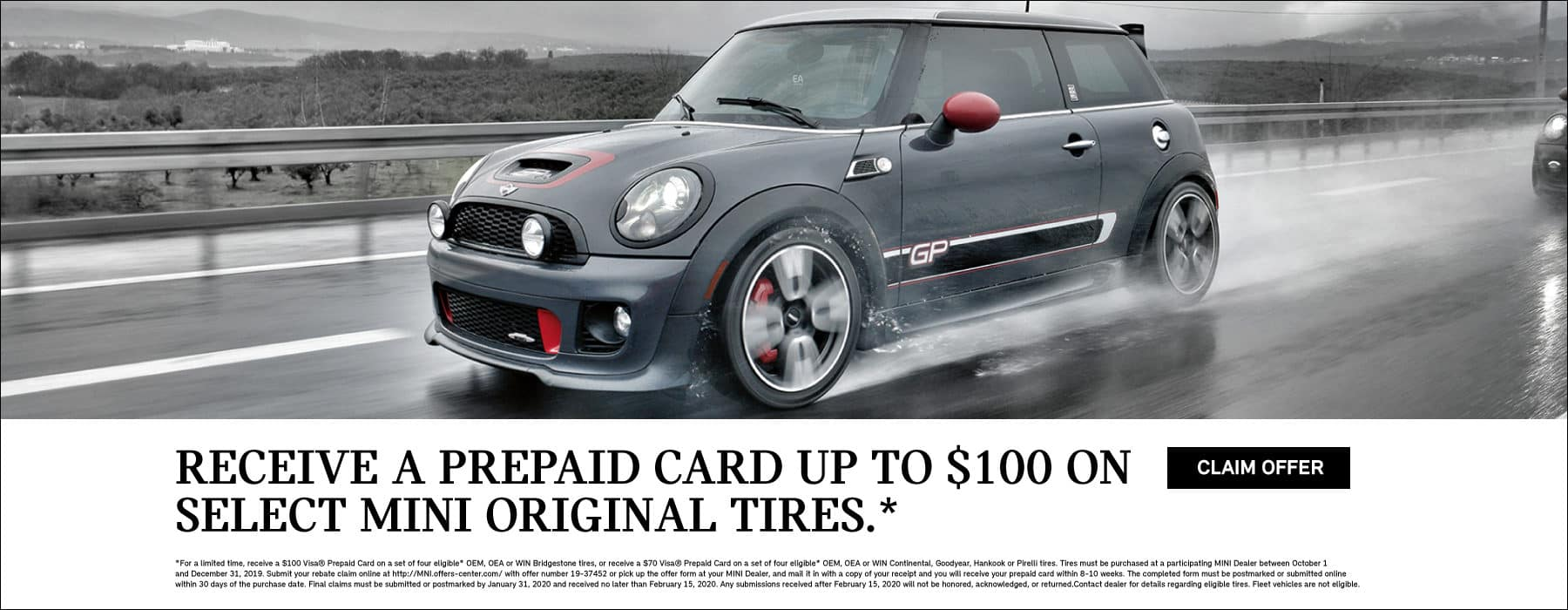 RECEIVE A PREPAID CARD UP TO $100 ON SELECT MINI ORIGINAL TIRES. Receive a $100 Visa® prepaid card with the purchase of four eligible* Bridgestone tires or a $70 Visa® prepaid card with the purchase of four eligible* Continental, Hankook or Pirelli tires.