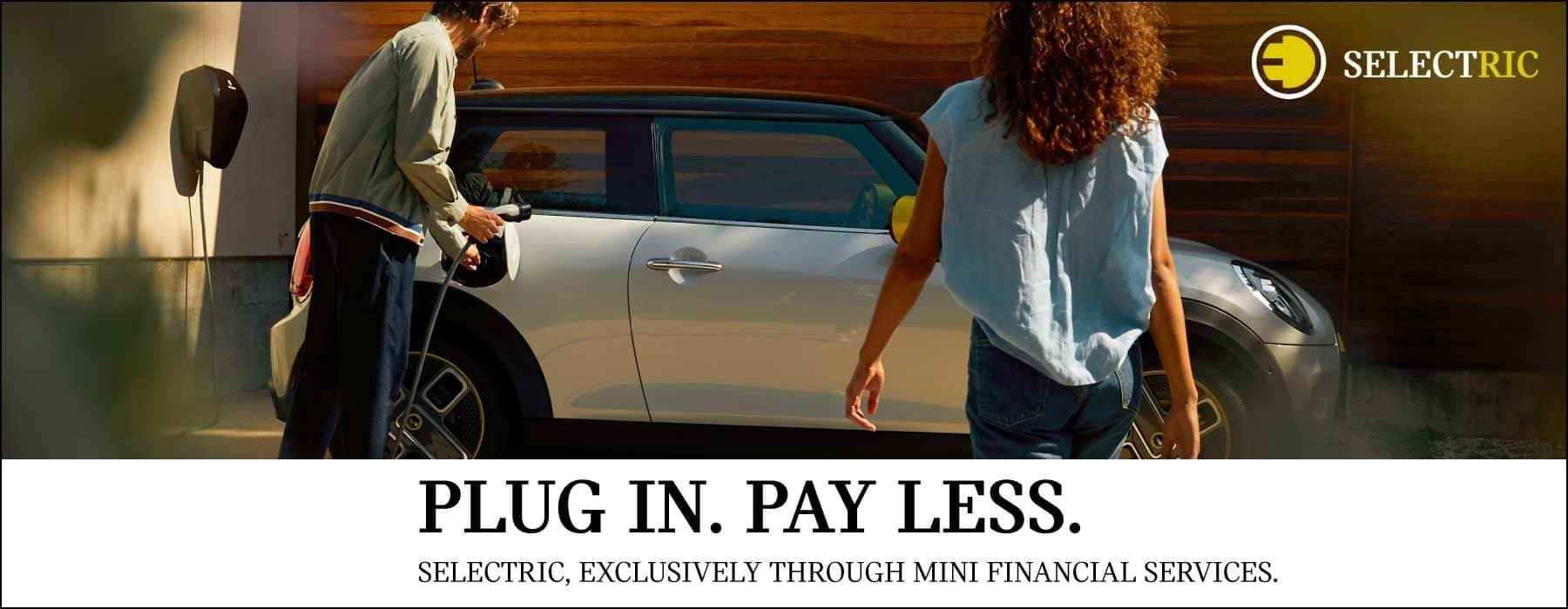 plug in pay less. selectric exclusively through mini financial services.