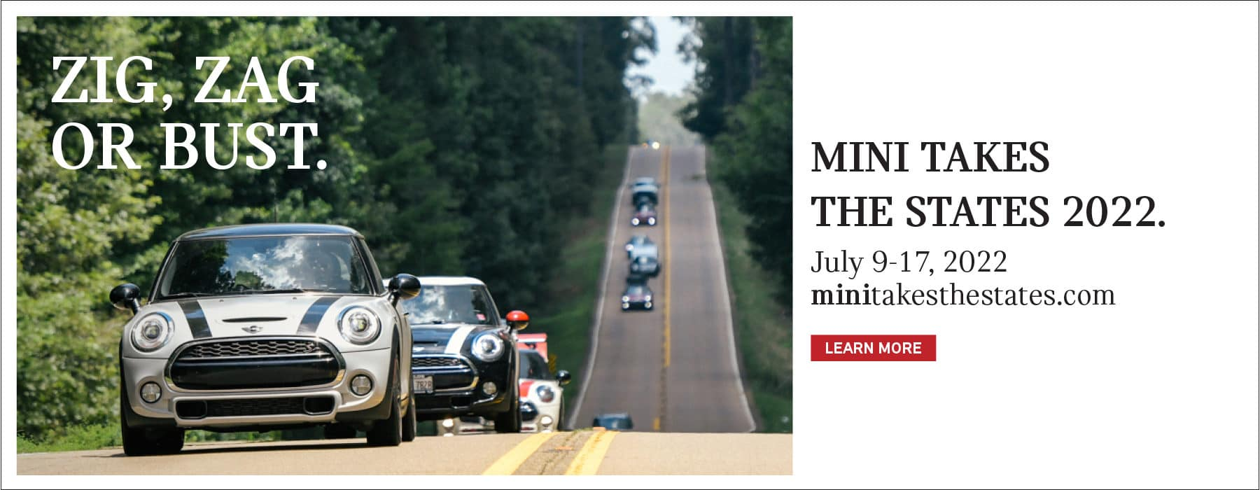MINI takes the states 2022. July 9-17, 2022. minitakesthestates.com. Click to learn more. Image shows a row of MINI vehicles driving down the road.